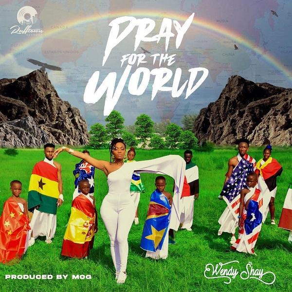 Wendy Shay Pray For The World Lyrics