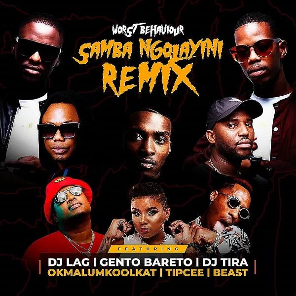 Worst Behaviour Samba Ngolayini Remix Lyrics