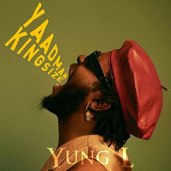 Yung L Yaadman Kingsize Album Lyrics