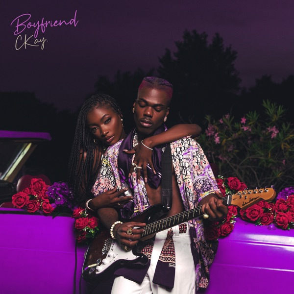 CKay Boyfriend EP Lyrics