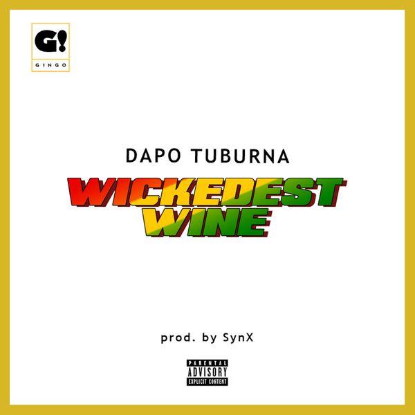 Dapo Tuburna Wickedest Wine Lyrics