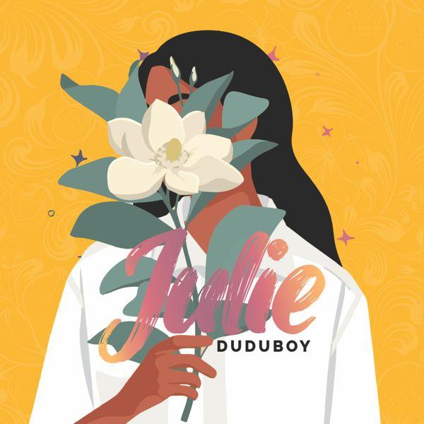 Duduboy Julie Lyrics