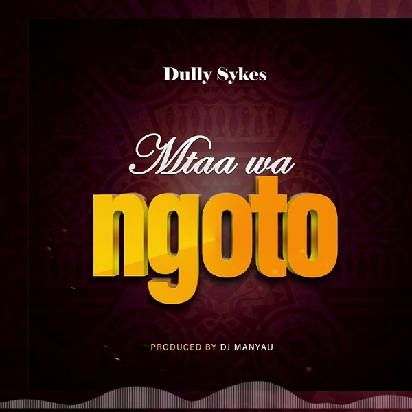 Dully Sykes Mtaa Wa Ngoto Lyrics