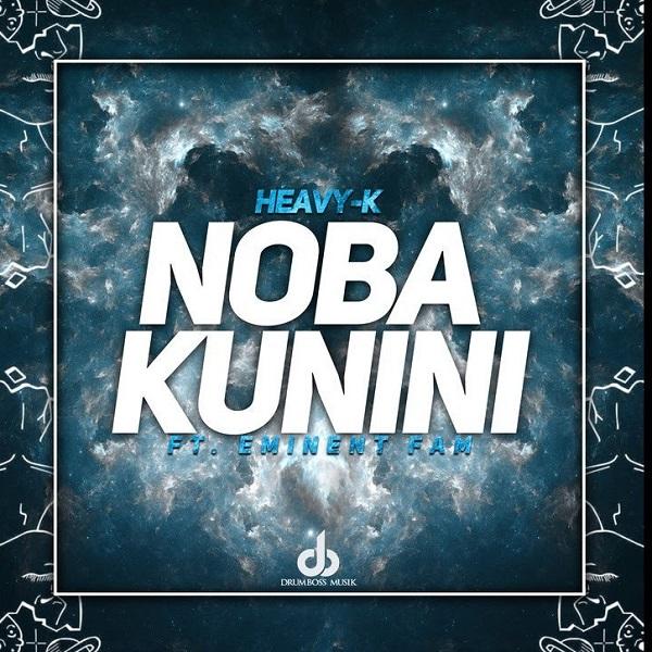 Heavy K Noba Kunini Lyrics