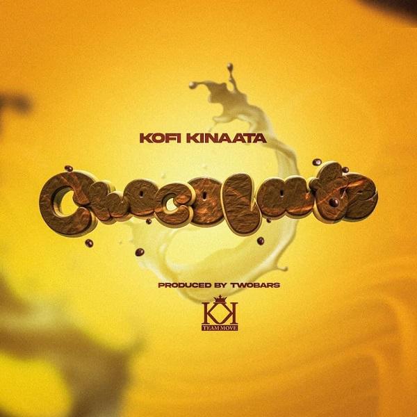 Kofi Kinaata Chocolate Lyrics