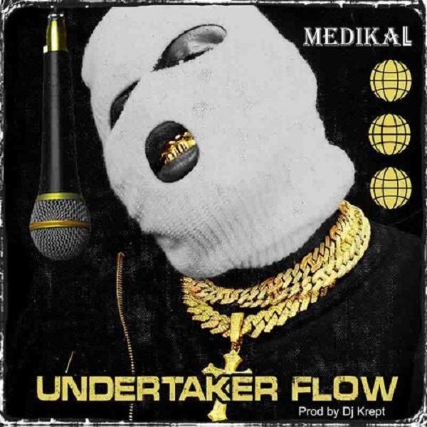 Medikal Undertaker Flow Lyrics