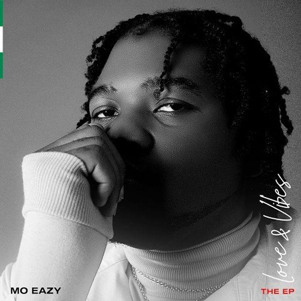 Mo Eazy Love and Vibes EP Lyrics
