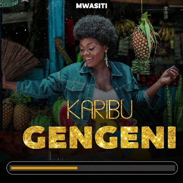Mwasiti Karibu Gengeni Lyrics