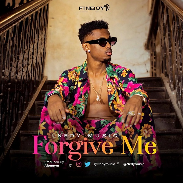 Nedy Music Forgive Me Lyrics