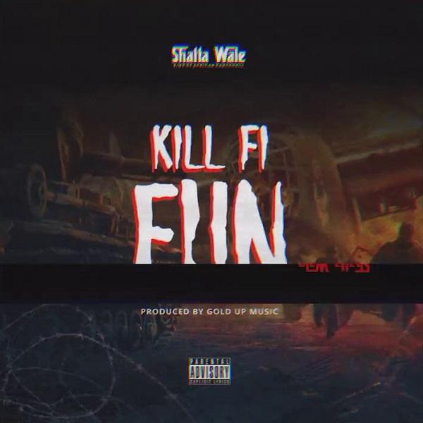 Shatta Wale Kill Fi Fun Lyrics