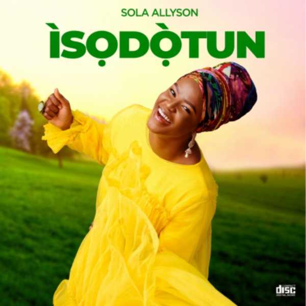 Sola Allyson Isodotun Album Lyrics