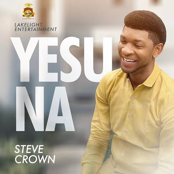 Steve Crown Yesu Na Lyrics