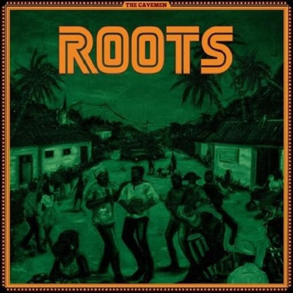 The Cavemen Roots Album Lyrics