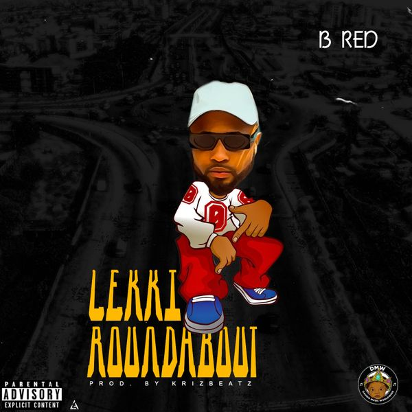 B Red Lekki Roundabout Lyrics