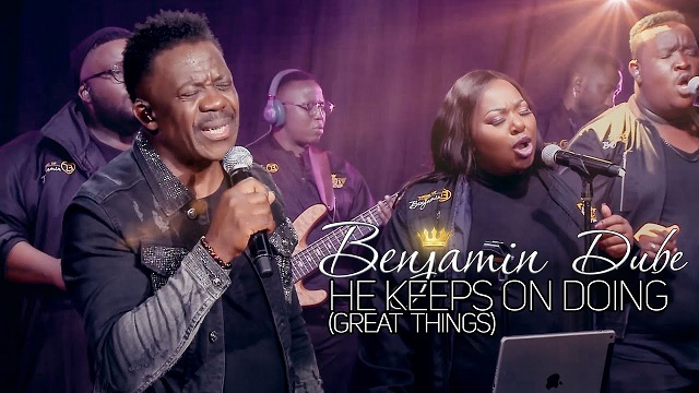 Benjamin Dube He Keeps On Doing Lyrics
