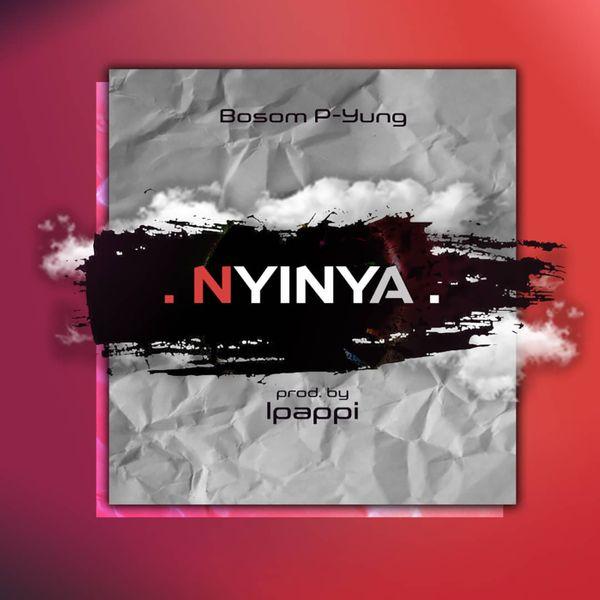 Bosom P Yung Nyinya Lyrics