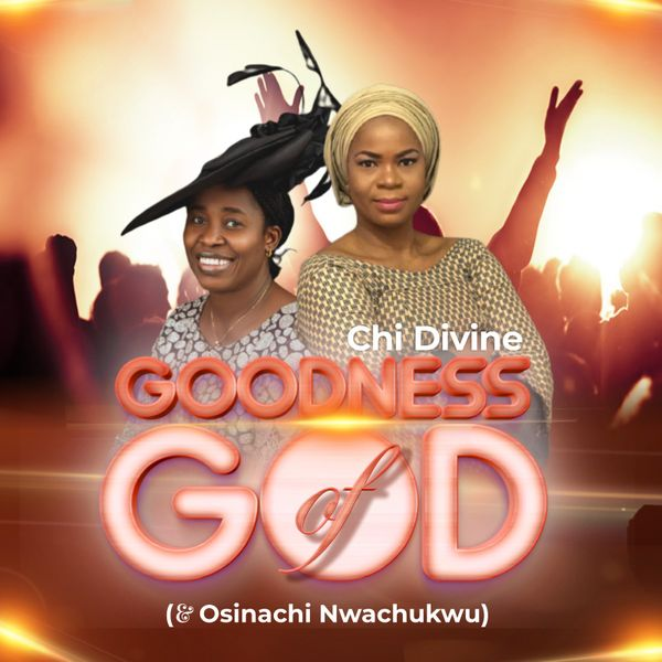 Chi Divine Goodness of God Lyrics