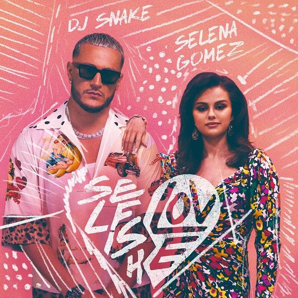 DJ Snake Selena Gomez Selfish Love Lyrics