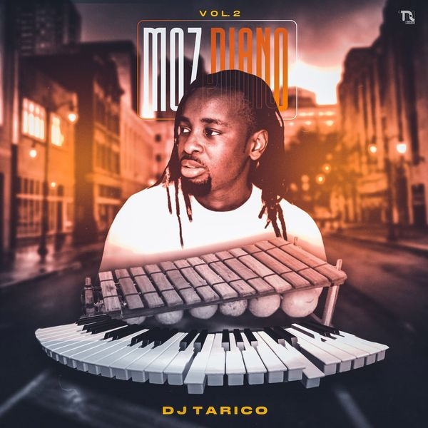 DJ Tarico Moz Piano Vol. 2 Album Lyrics