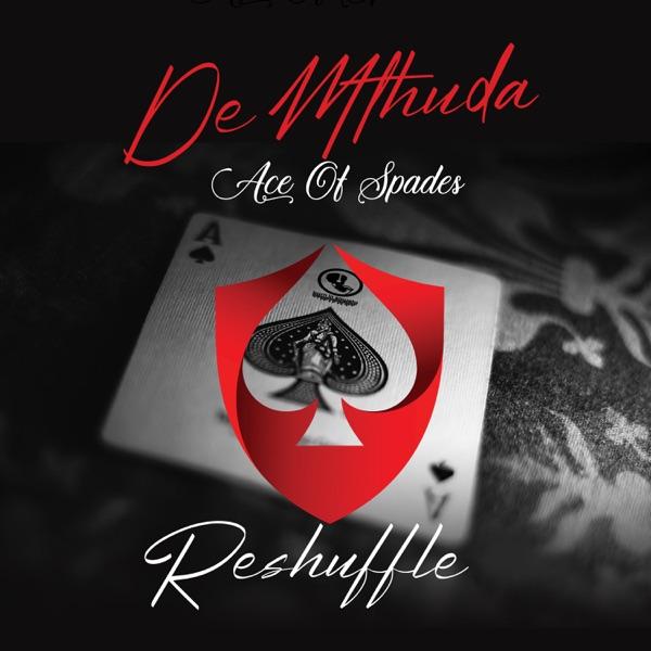 De Mthuda Ace Of Spades Reshuffle EP Lyrics