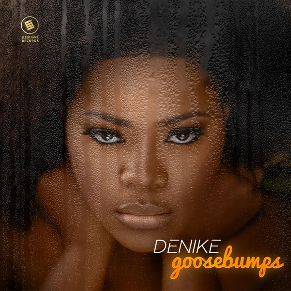 Denike Goosebumps EP Lyrics