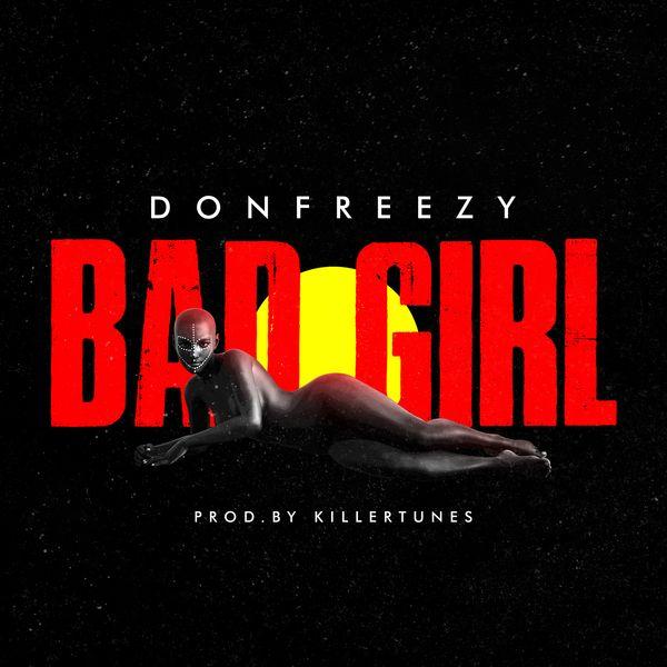 Donfreezy Bad Girl Lyrics