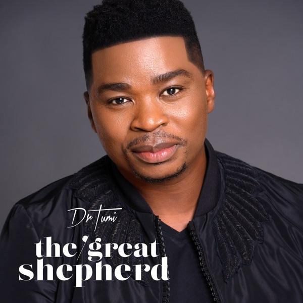 Dr Tumi The Great Shepherd Album Lyrics