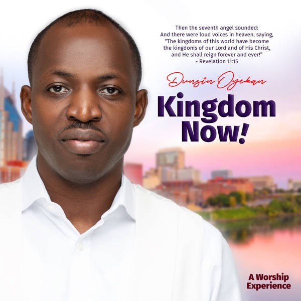 Dunsin Oyekan Kingdom Now Album Lyrics