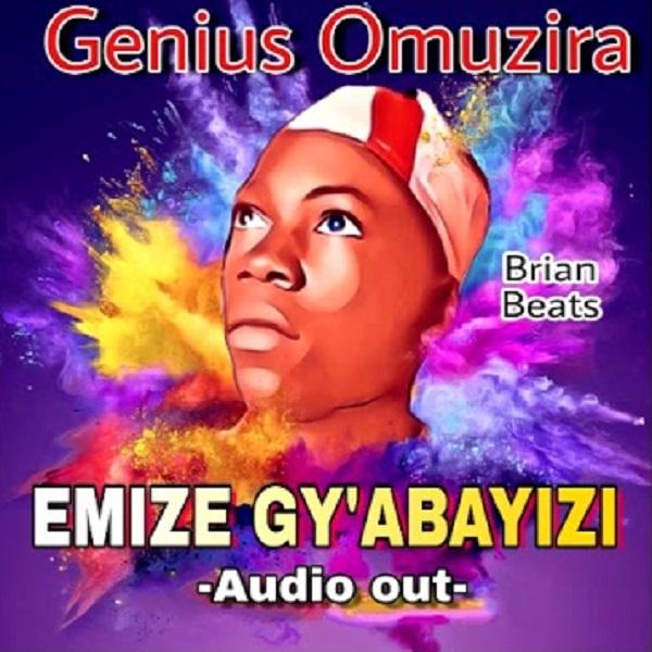 Genius Omuzira Emize gyabayizi Lyrics