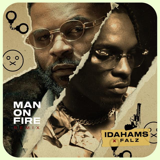 Idahams Man On Fire Remix Lyrics