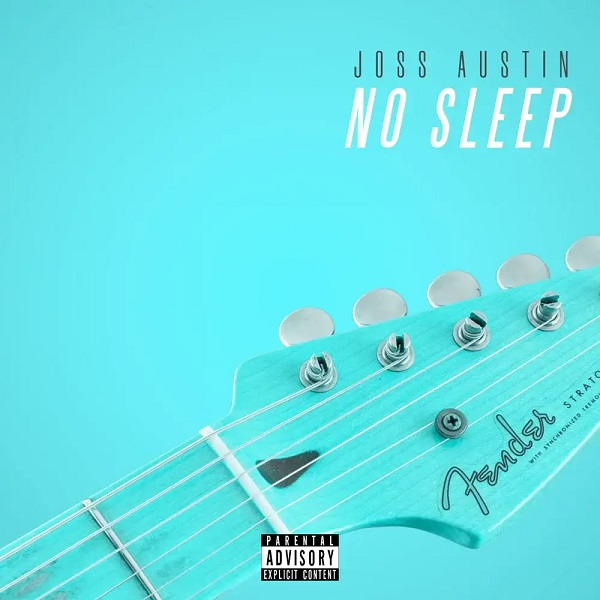 Joss Austin No Sleep Lyrics