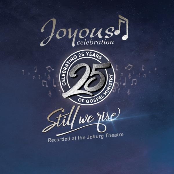 Joyous Celebration Still We Rise Live At The Joburg Theatre Album Lyrics