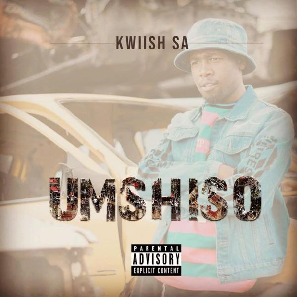 Kwiish SA Umshiso Album Lyrics