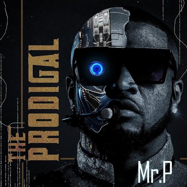 Mr P Prodigal Album Lyrics