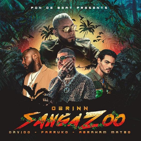 Obrinn Davido Farruko Abraham Mateo Sanga Zoo Lyrics