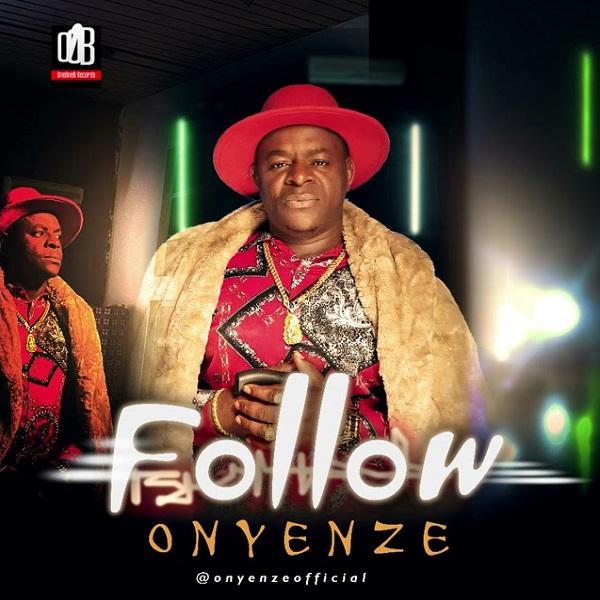Onyenze Follow Lyrics