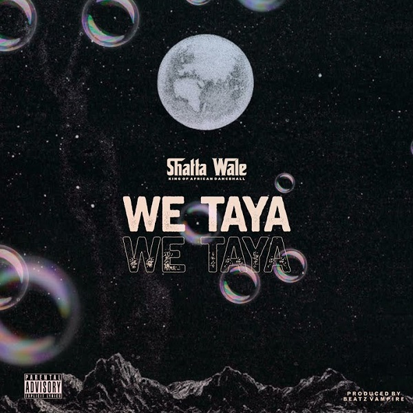 Shatta Wale We Taya Lyrics