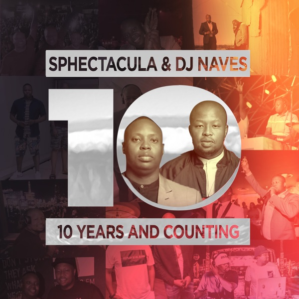 Sphectacula DJ Naves 10 Years And Counting Album Lyrics