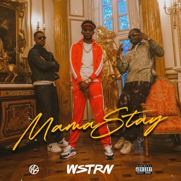 WSTRN Mama Stay Lyrics