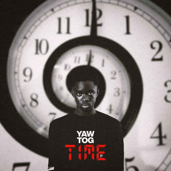Yaw Tog TIME EP Lyrics