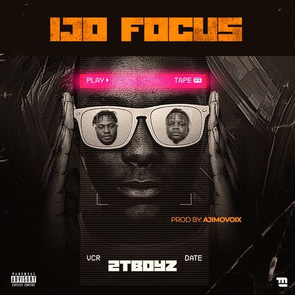 2TBoyz Ijo Focus Lyrics