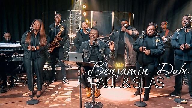 Benjamin Dube Paul And Silas Lyrics