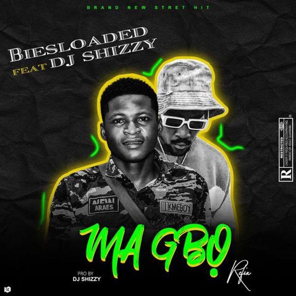 Biesloaded Ma Gbo Lyrics