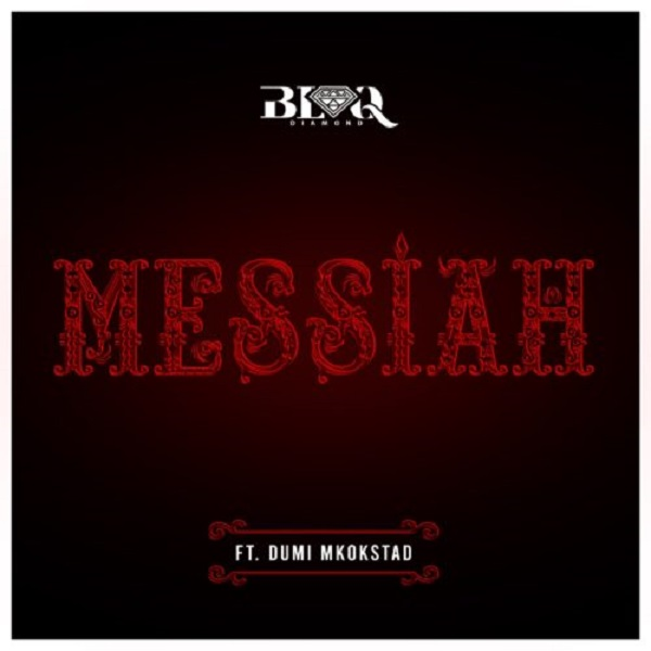 Blaq Diamond Messiah Lyrics