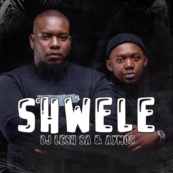 DJ Lesh SA Shwele Lyrics