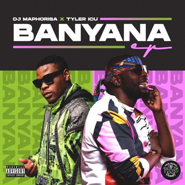 DJ Maphorisa Tyler ICU Banyana EP Lyrics