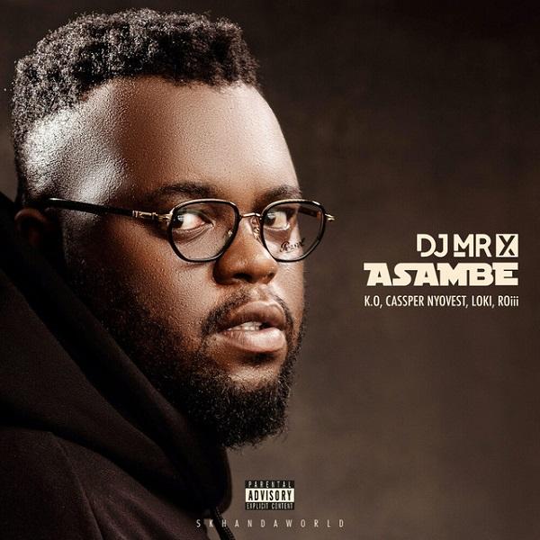 DJ Mr X Asambe Lyrics