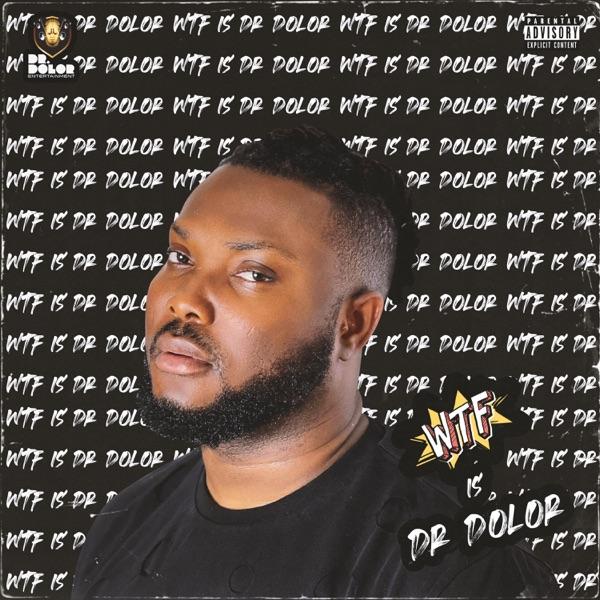 Dr Dolor Wtf Is Dr Dolor EP Lyrics