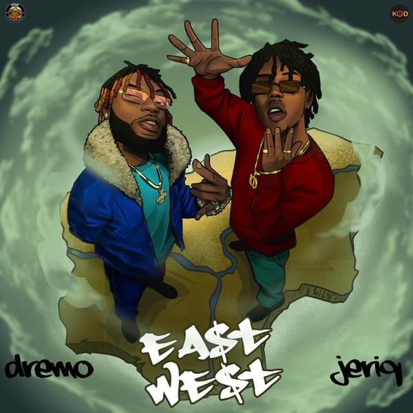 Dremo Jeriq East and West EP Lyrics