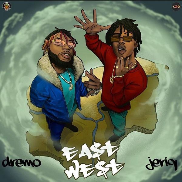 Dremo ft. Jeriq East West Lyrics